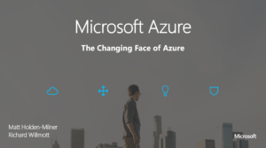 Microsoft Azure - The Changing Face of Azure